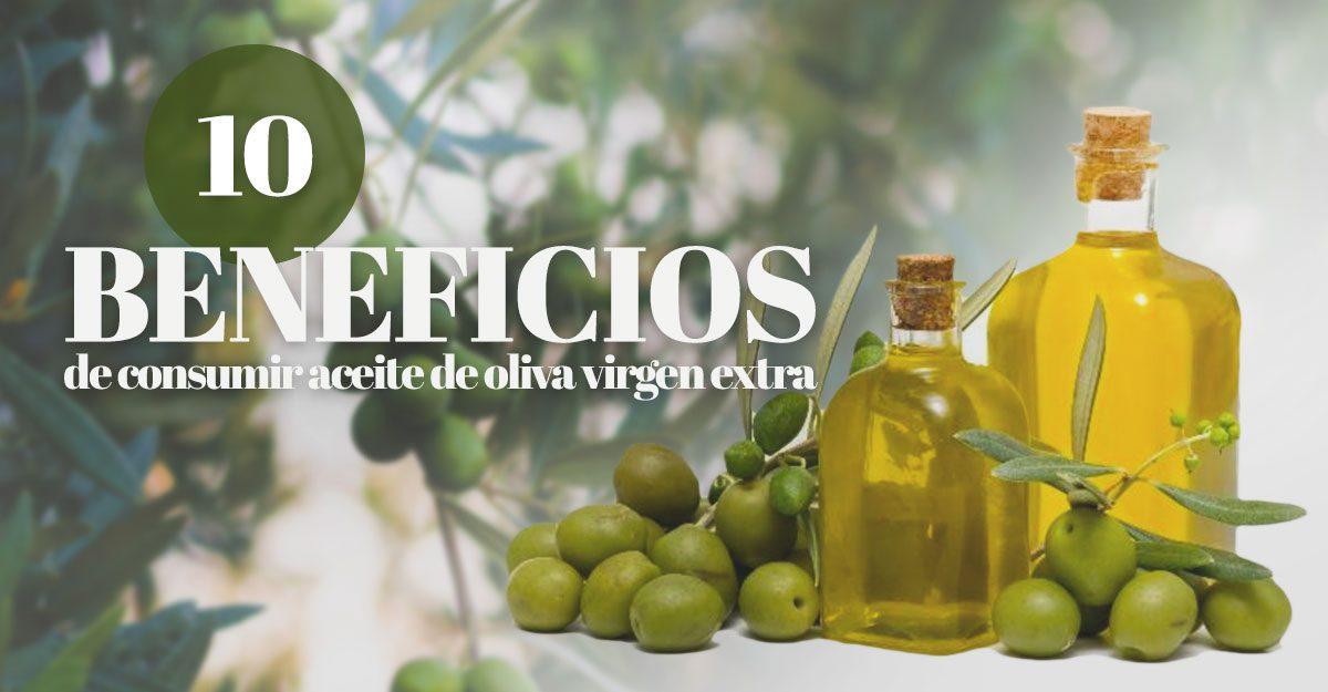10 Beneficios de consumir aceite de oliva virgen extra